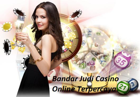 Bandar Judi Casino Online Terpercaya