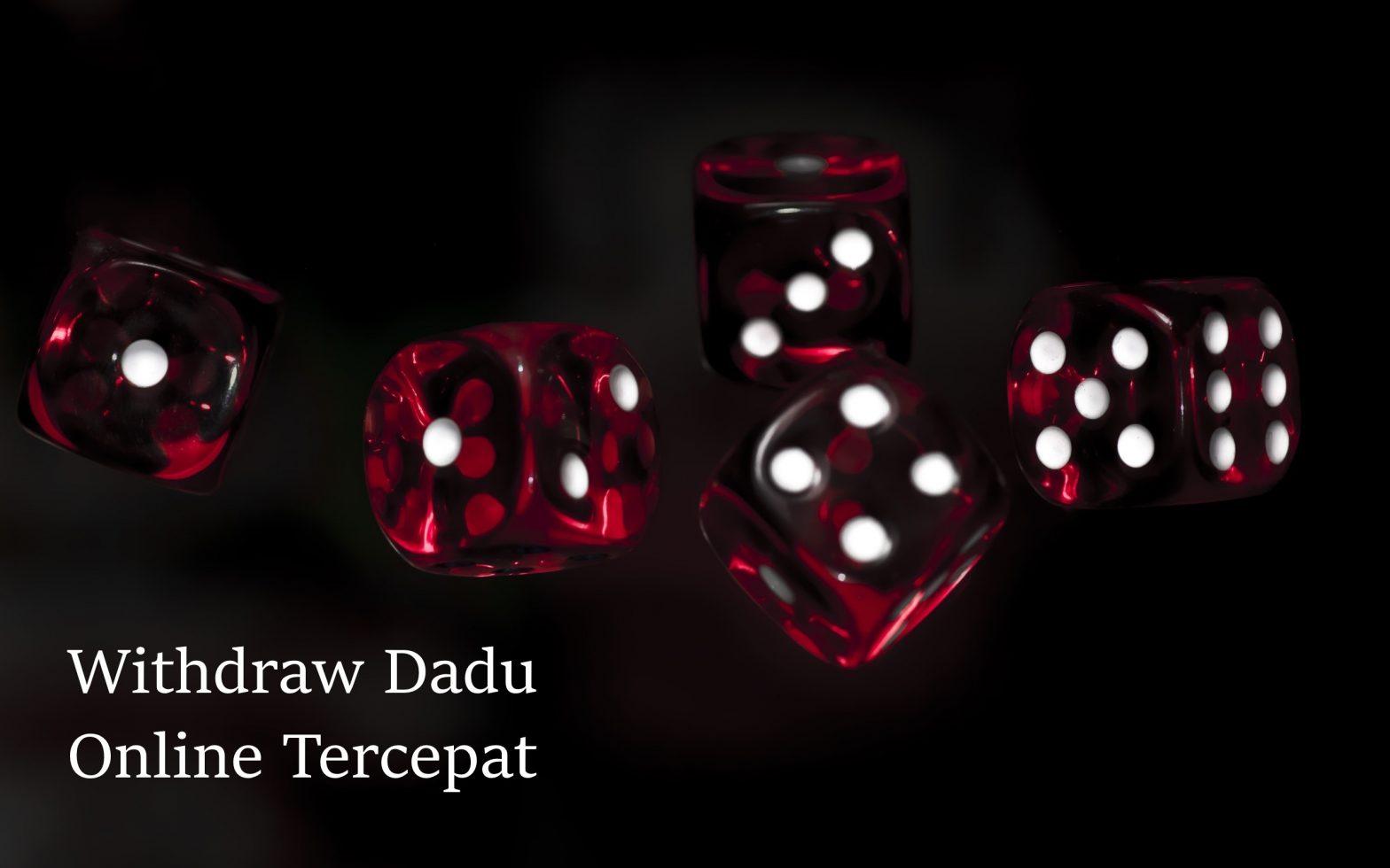 Withdraw Dadu Online Tercepat