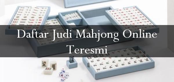 Daftar Judi Mahjong Online teresmi